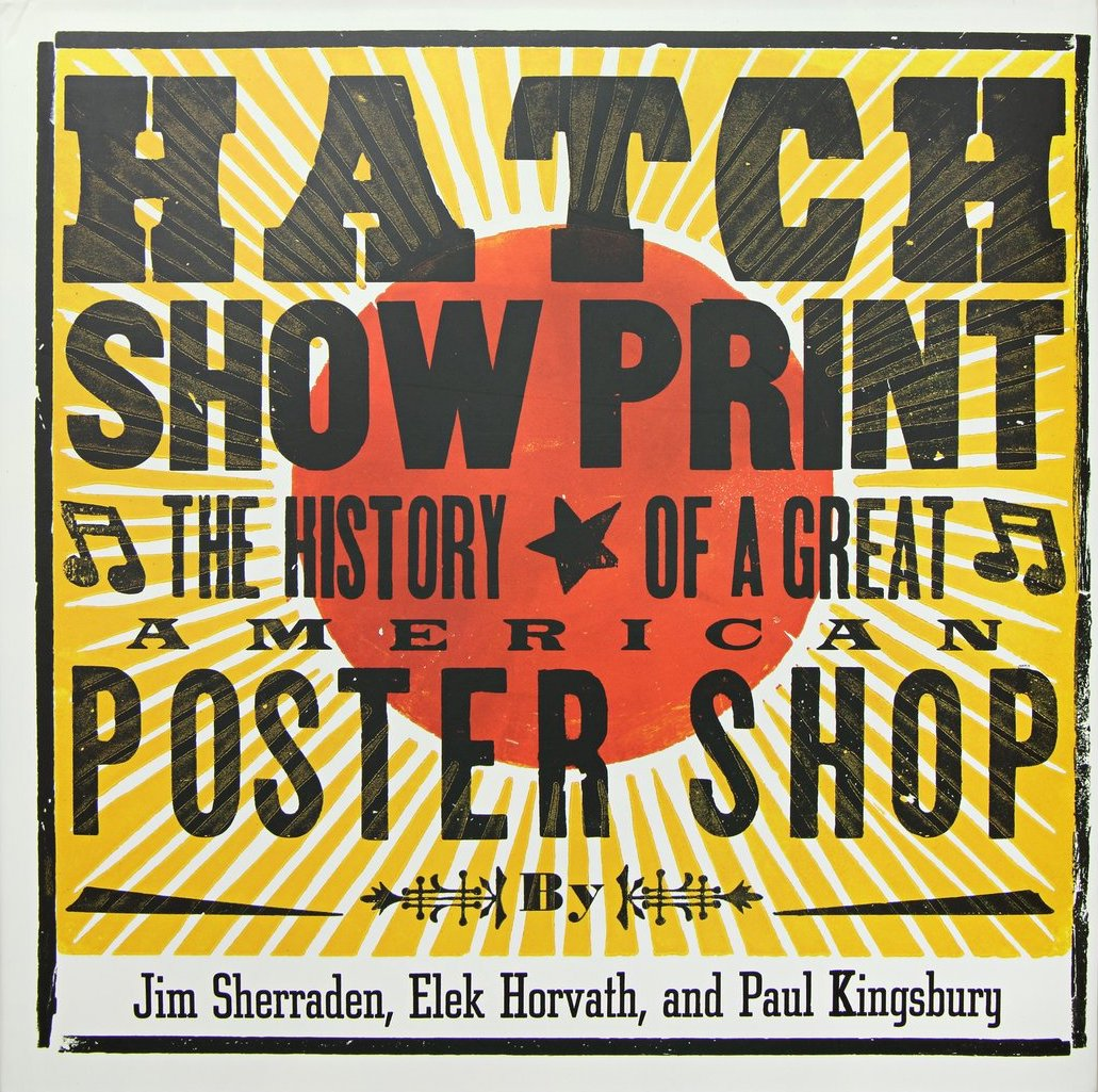 The Hatch Show Print book is both a compelling biography of the storied shop and stunning collection of designs. It is one of our favorites.